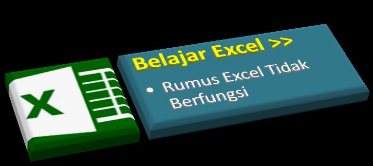 Belajar Excel : Mengatasi Rumus Excel Tidak Mengkalkulasi Otomatis