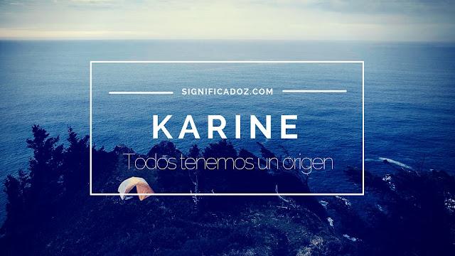 Significado y Origen del Nombre Karine ¿Que Significa?
