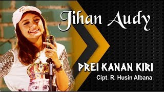 Lirik Lagu Prei Kanan Kiri - Jihan Audy
