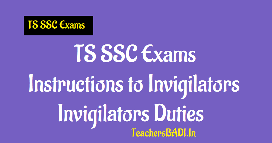 Instructions to TS SSC Exams Invigilators, TS 10th Class