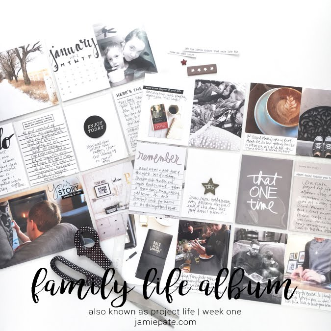 Family Life Album aka Project Life Week One Jamie Pate  |  @jamiepate