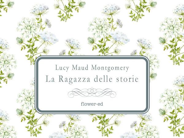 [ANTEPRIMA] La Ragazza delle storie di Lucy Maud Montgomery