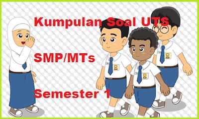 Soal PTS IPS SMP Semester 1 Kurikulum 2013