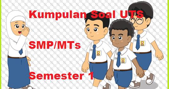 Contoh Soal UTS IPS Kelas 7, 8, 9 Semester 1 Kurikulum ...