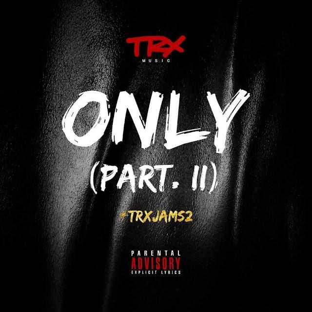 TRX Music - Only (Part. II) (Rap) [Download]