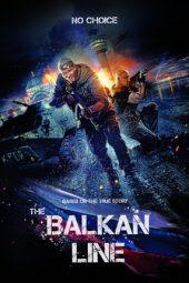 Download Balkan Line (2019) Bluray 720p