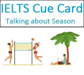 IELTS Cue Card - Talking about Season