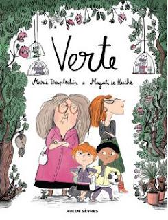 Verte de Marie Desplechin et Magali Le Huche bd illustrateur scénariste sorcière sorcellerie magie histoire