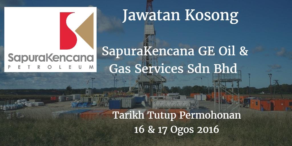 Jawatan Kosong  SapuraKencana GE Oil & Gas Services Sdn Bhd  16 & 17 Ogos 2016