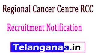 Regional Cancer Centre RCC Thiruvananthapuram Recruitment Notification 2017