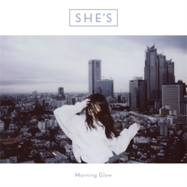 SHE'S - Morning Glow Lyric with Romaji