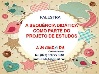 http://amlouzadatemasdepalestras.blogspot.com.br/search/label/SEQUENCIA%20DID%C3%81TICA