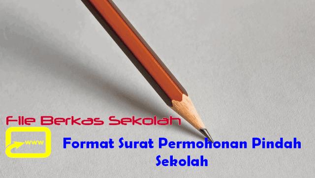 Format Surat Permohonan Pindah Sekolah