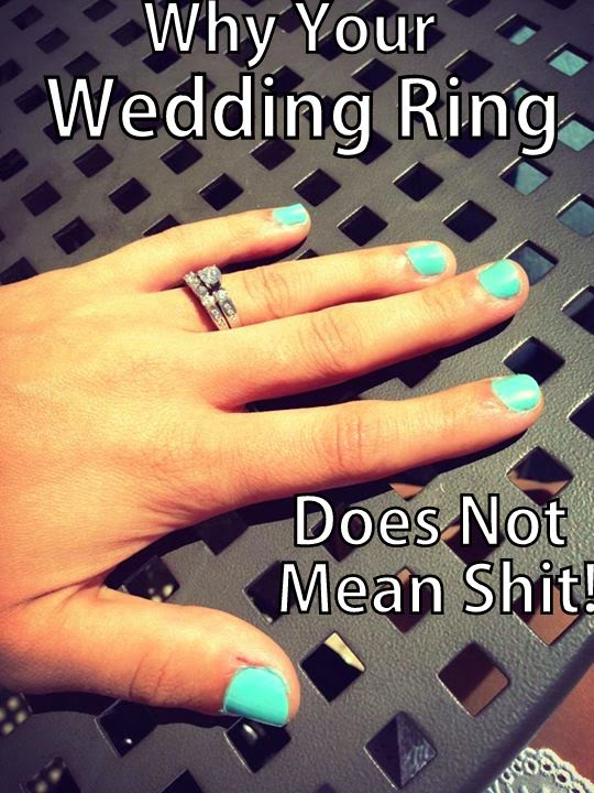 Diary Of A Fit Mommy Why Your Wedding Ring Does Not Mean Shit