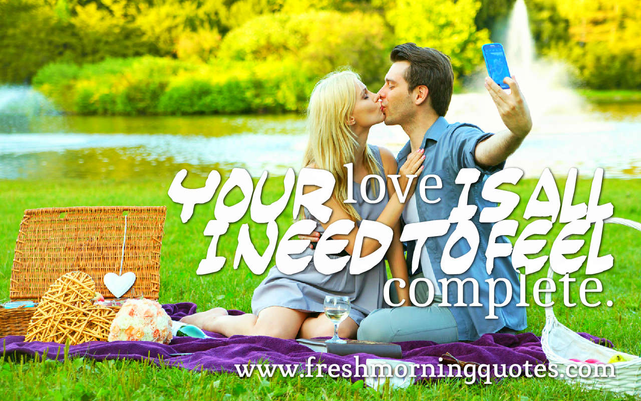 your love is all i need short romantic love quotes m,essages