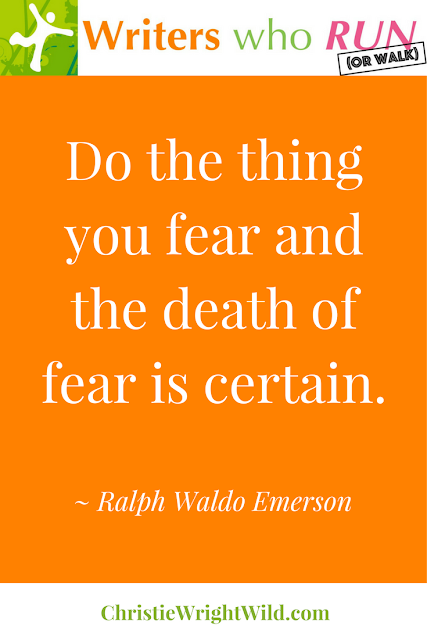 """Do the thing you fear and the death of fear is certain."" ~ Ralph Waldo Emerson 