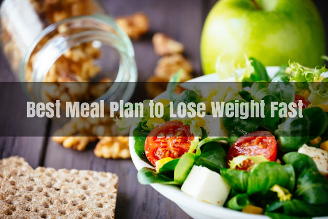 Best Meal Plan to Lose Weight Fast