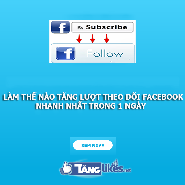 cach tang luot theo doi tren facebook