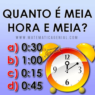 Desafio: Quanto é meia hora e meia?