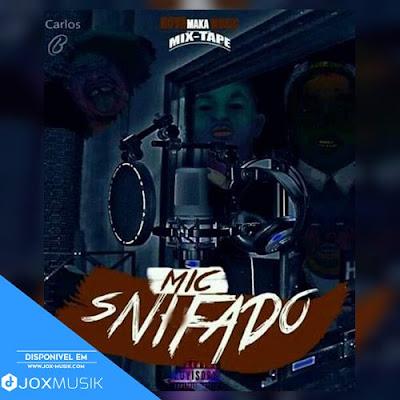Nova Maka - Mic Snifado (Mixtape 2019)
