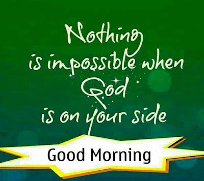 Good Morning Nothing Is Impossible Image