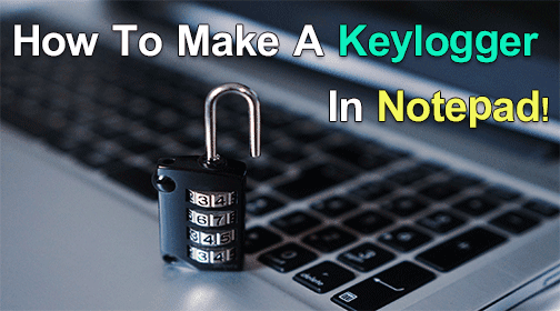 How To Make A Keylogger Using Notepad (Simple Trick) | JucoTech