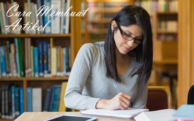 Cara Membuat dan Menulis Artikel yang Baik dan Benar