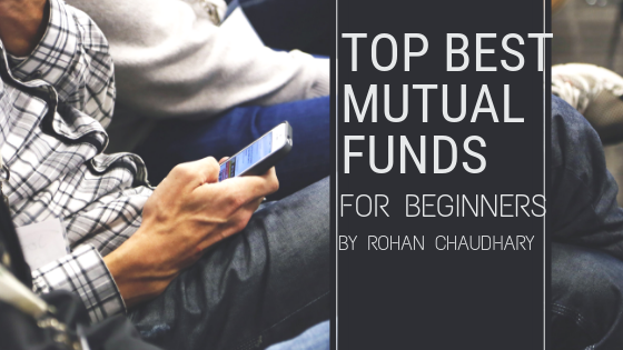 Top Best Mutual Funds For Beginners And How To Invest Your Money In Mutual Funds As Beginners In India And Other Country With New Tips