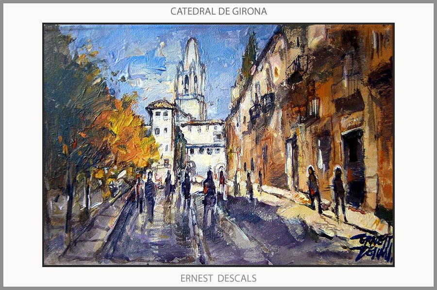 GIRONA-PINTURA-CATEDRAL-CARRERS-PAISATGES-CATALUNYA-PINTURES-ARTISTA-PINTOR-ERNEST DESCALS-