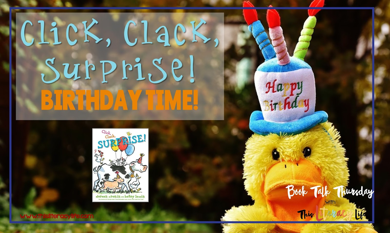 Birthdays are fun, and little duck's first birthday will be like no other! This Book Talk Thursday feature will have everyone reading and laughing together!