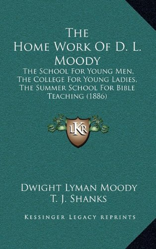 D. L. Moody & T. J . Shanks-The Home Work Of D. L. Moody-