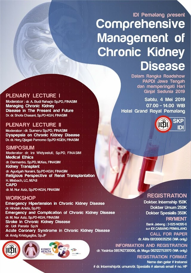 Seminar dan Workshop : Comprehensive Management of Chronic Kidney Disease 4 Mei 2019 Pemalang, Jawa Tengah (SKP IDI)