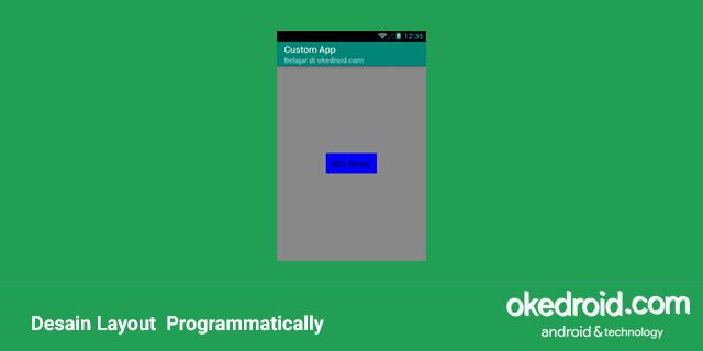 belajar cara mendesain design layout di android studio dengan bahasa pemrograman programmatically