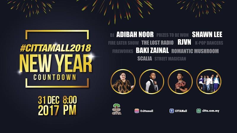 Sambutan tahun baru 2018, Baki Zainal, bunga api, byrawlins, Adibah Noor, cabutan bertuah, Citta Mall, Dina Nandzir, Shawn Lee, Rawlins GLAM, New Year Countdown