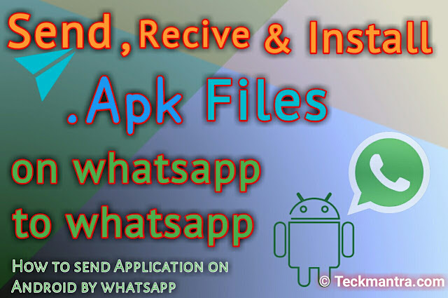 How to send, Receive and install apk from whatsapp to whatsapp