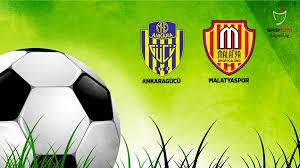 Ankaragücü - Yeni Malatyaspor Canli Maç İzle 21 Ekim 2018