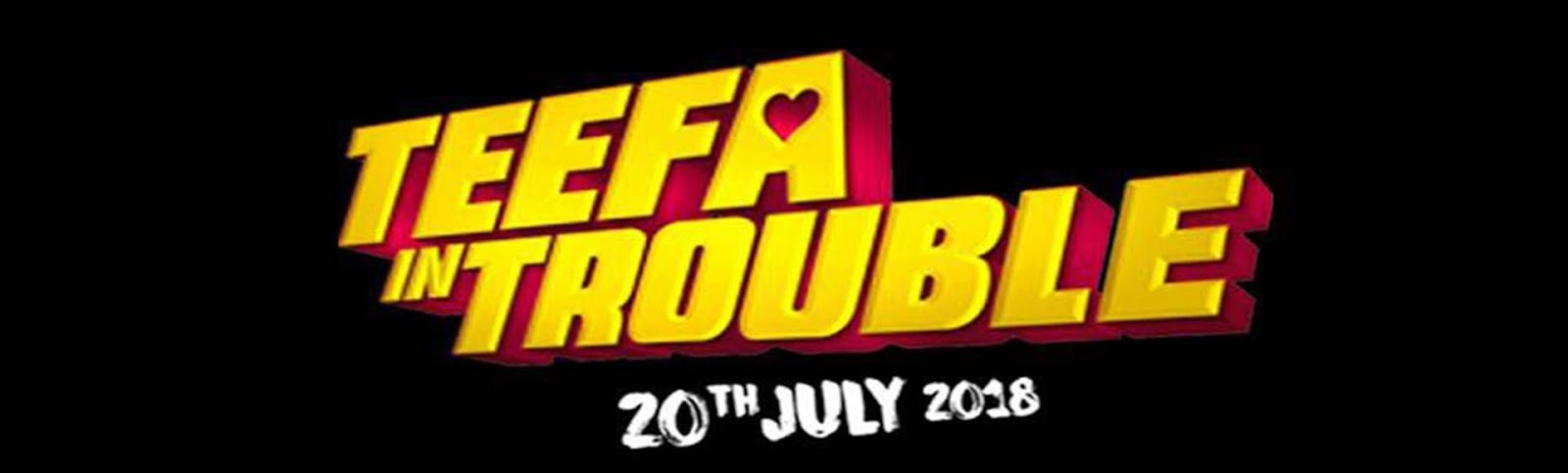 Upcoming Pakistani movie Teefa in Trouble