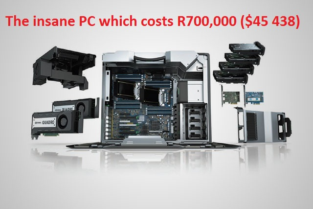 The insane PC (HP Z840 Workstation) which costs R700,000 ($45 438 ...