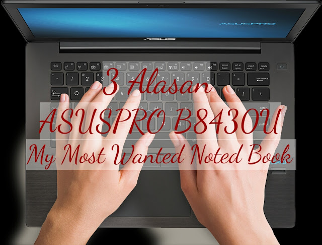 http://www.catatan-efi.com/2016/04/3-alasan-asuspro-b8340u-my-most-wanted-Noted-Book.html