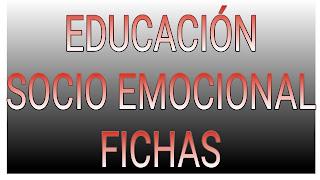 FICHAS DE EDUCACIÓN SOCIOEMOCIONAL - 6°