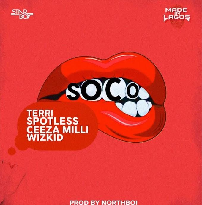 Star Boy ft Terri, Spotless, Ceeza milli, Wizkid -Soco