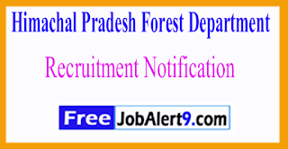 Himachal Pradesh Forest Department Recruitment Notification 2017  Last Date 01-07-2017