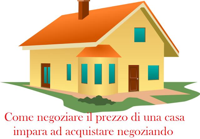 Come negoziare il prezzo di una casa acquistare negoziando for Come finanziare una casa