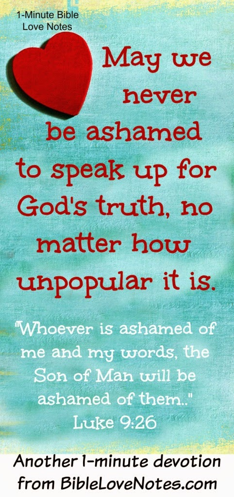 Luke 9:26, Speaking up for God's Truth, Peer Pressure, Not being ashamed of God's Words