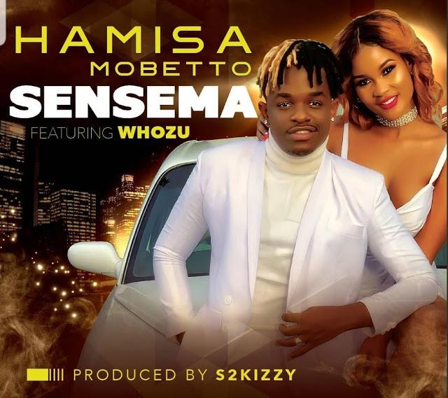 Hamisa Mobetto Ft Whozu - Sensema