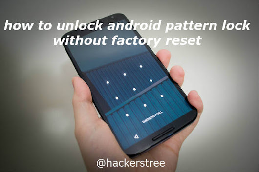 How To Unlock Android Pattern Lock Without Factory Reset How To Unique How To Unlock Android Pattern Lock Without Factory Reset