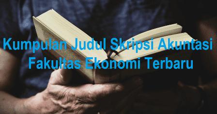 200 Judul Skripsi Akuntansi Fakultas Ekonomi Terbaru Irman Fsp