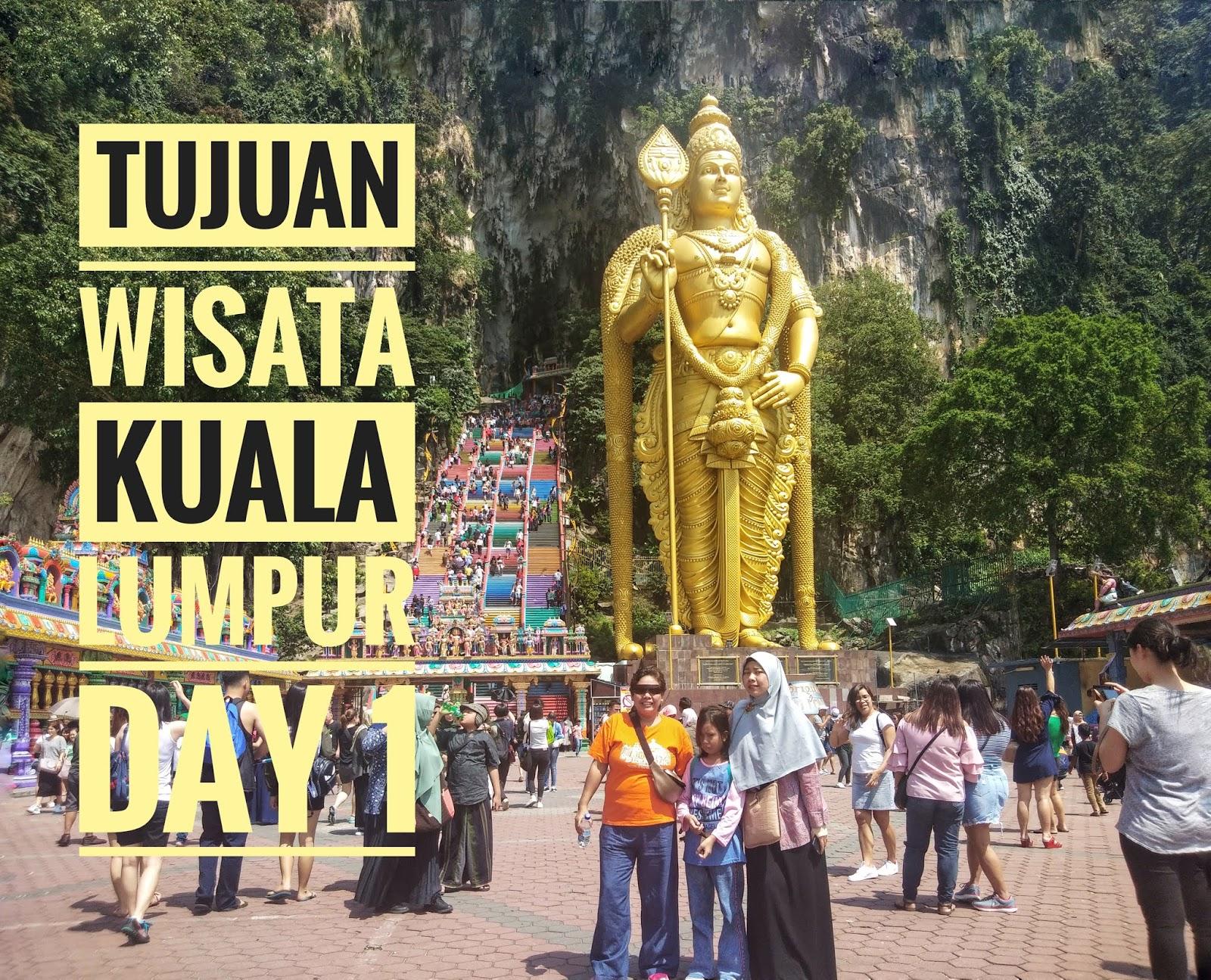 Tujuan Wisata Kuala Lumpur Day 1 Terjebak Macet Di Bukit