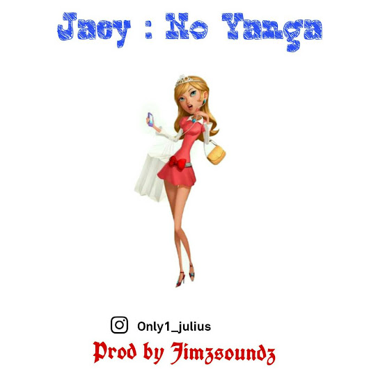 (music) JAEY:- NO YANGA (prod by jimz)