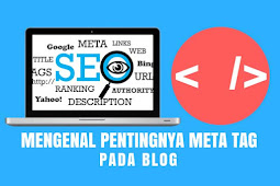 Mengenal Pentingnya Meta Tag Beserta Fungsi dan Manfaatnya (Panduan Lengkap)